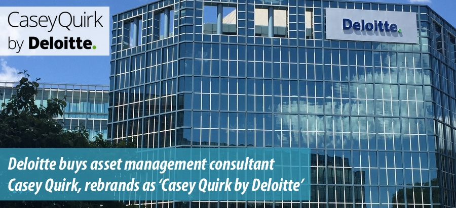 Deloitte Consulting buys asset management consultancy Casey Quirk