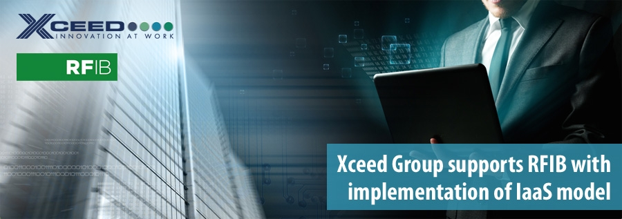 Xceed Group supports RFIB with implementation of IaaS model