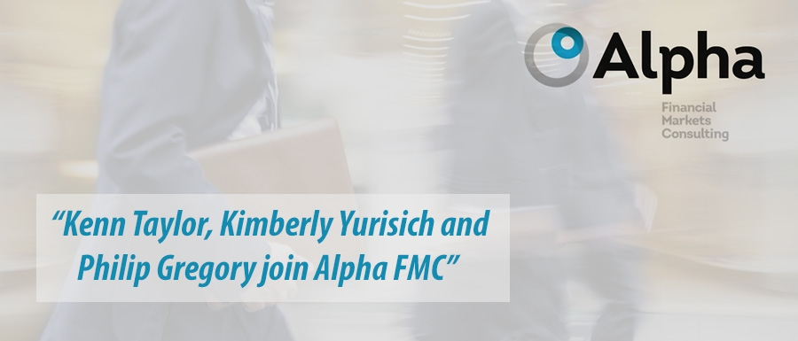 Kenn Taylor, Kimberly Yurisich and Philip Gregory join Alpha FMC