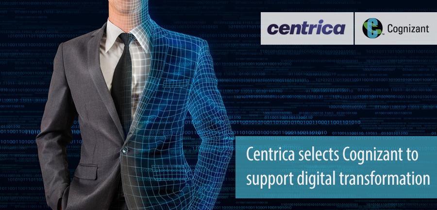 Centrica selects Cognizant to support digital transformation