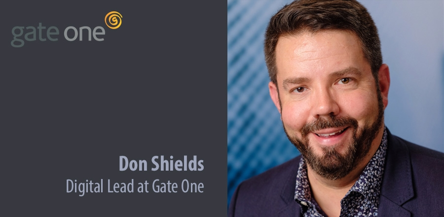 Don Shields - Digital Lead at Gate One
