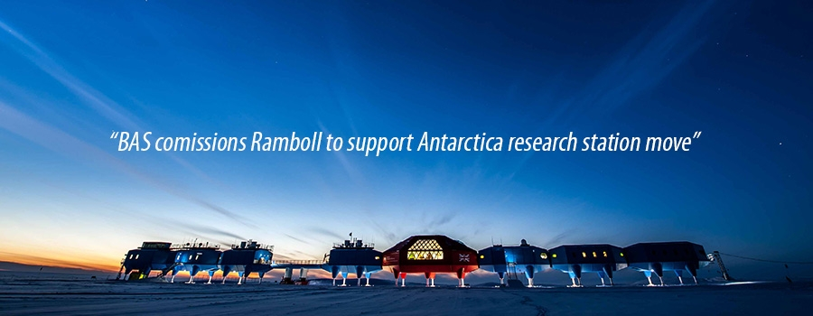 BAS comissions Ramboll to support Antarctica research station move