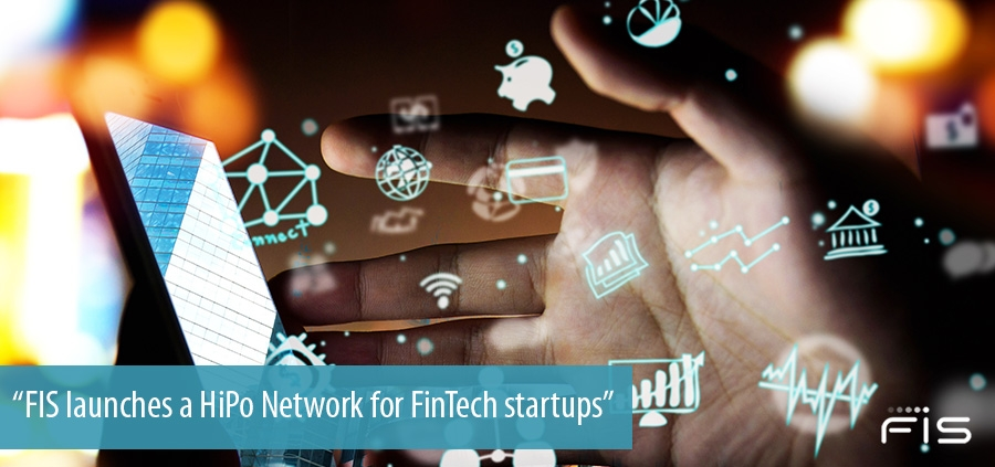 FIS launches FIS HiPo Network: early stage FinTech network