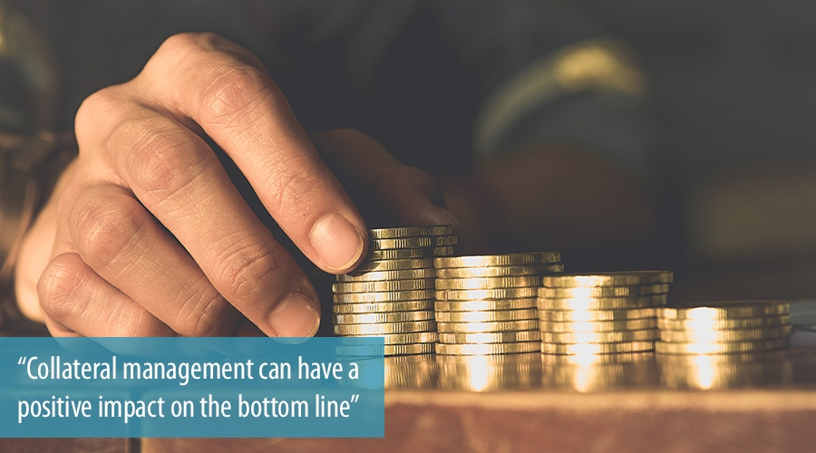 Collateral management can have a positive impact on the bottom line