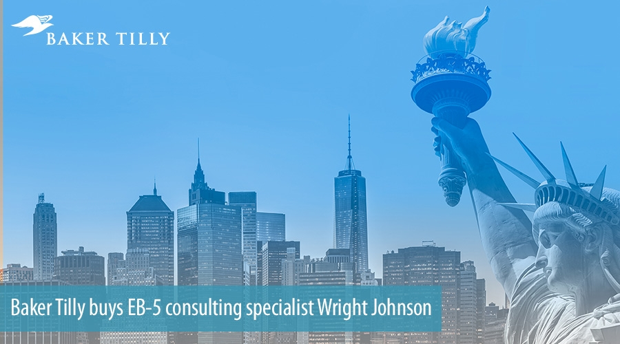 Baker Tilly buys EB-5 consulting specialist Wright Johnson