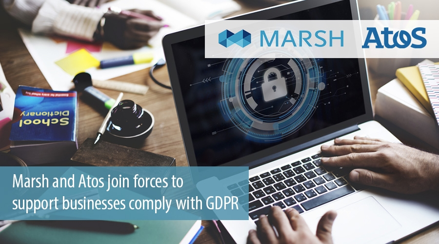 Marsh and Atos join forces to support businesses comply with GDPR