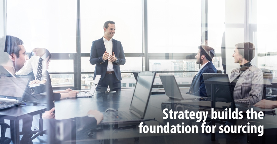 Strategy builds the foundation for sourcing