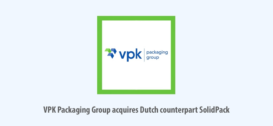 VPK Packaging Group acquires Dutch counterpart SolidPack