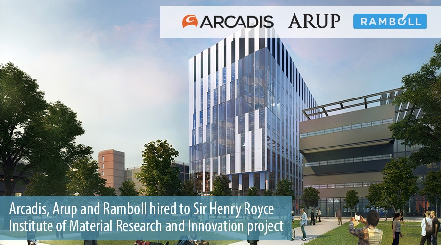 Arcadis, Arup and Ramboll hired by Sir Henry Royce Institute of Material Research and Innovation project