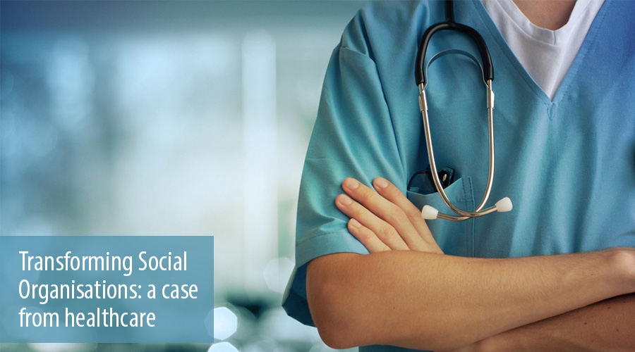 Transforming Social Organisations: a case from healthcare
