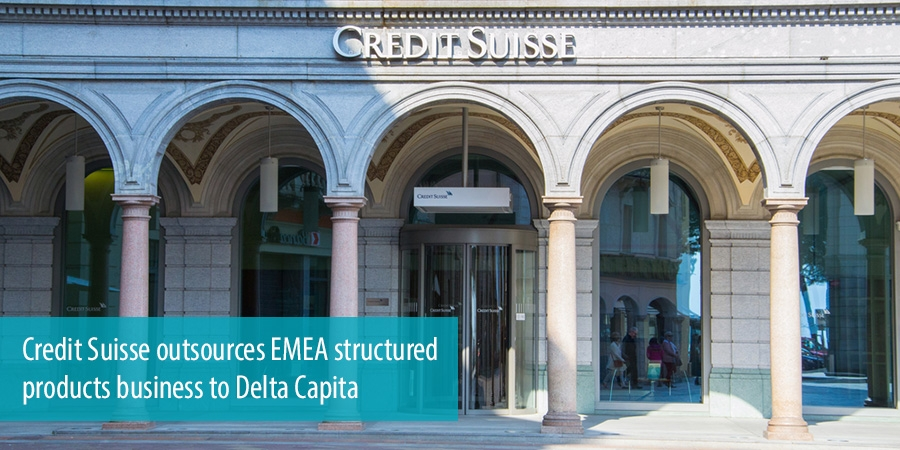 Credit Suisse outsources EMEA structured products business to Delta Capita