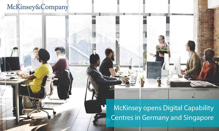 McKinsey opens Digital Capability Centres in Germany and Singapore