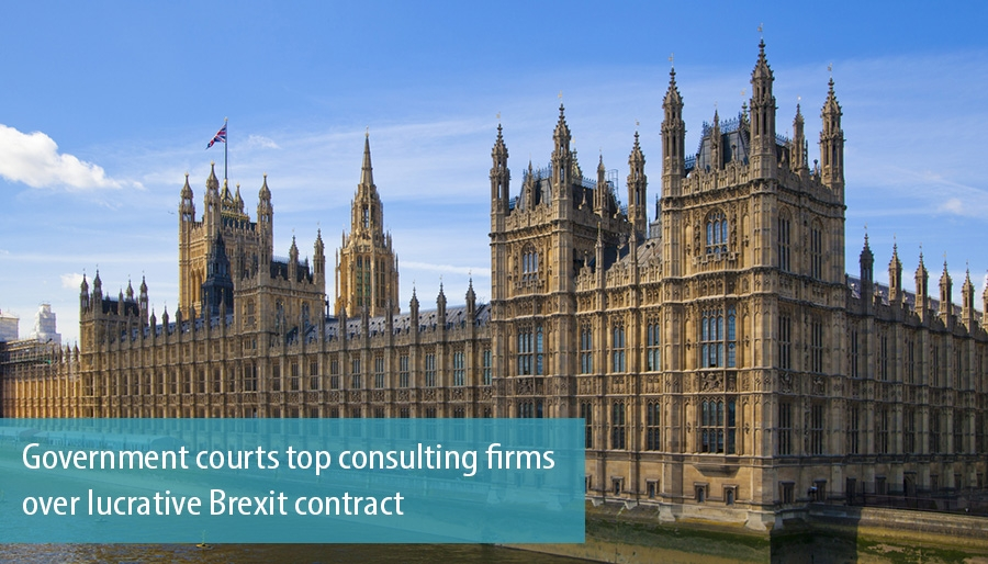 Government courts top consulting firms over lucrative Brexit contract