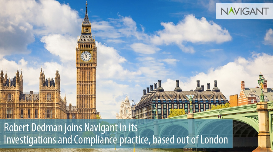 Robert Dedman joins Navigant in its  Investigations and Compliance practice, based out of London