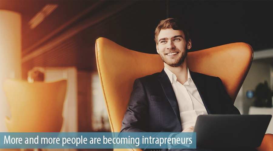 More and more people are becoming intrapreneurs