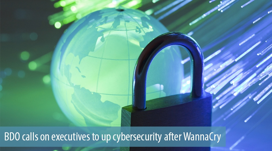 BDO calls on executives to up cybersecurity after WannaCry