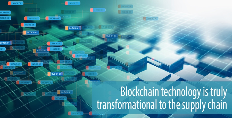 Blockchain technology is truly  transformational to the supply chain