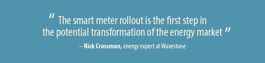 The smart meter rollout is the first step in the potential transformation of the energy market
