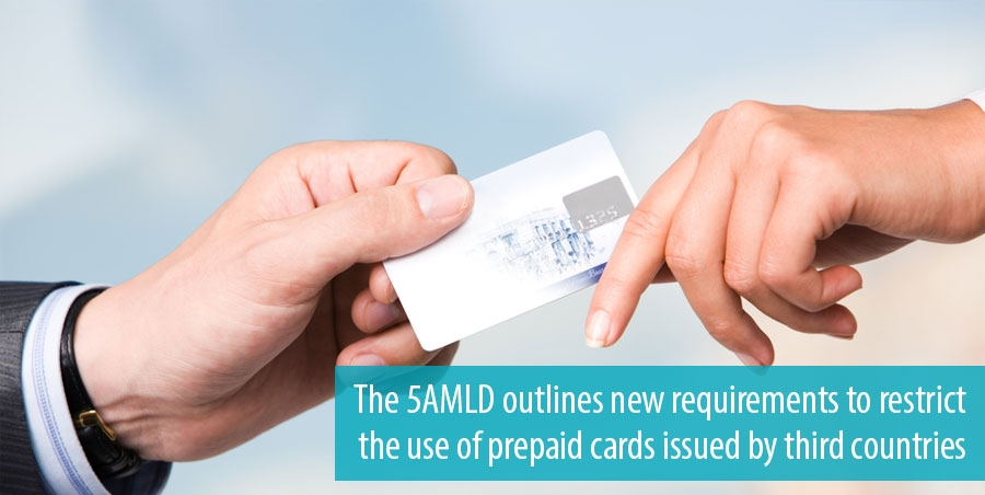 The 5AMLD outlines new requirements to restrict the use of prepaid cards issued by third countries