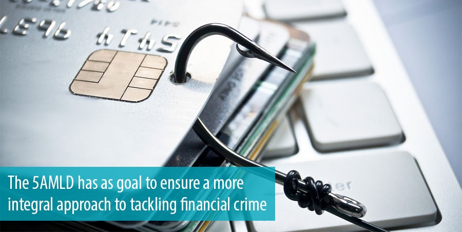 The 5AMLD has as goal to ensure a more integral approach to tackling financial crime