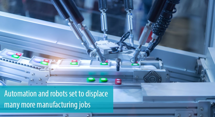Automation and robots set to displace many more manufacturing jobs
