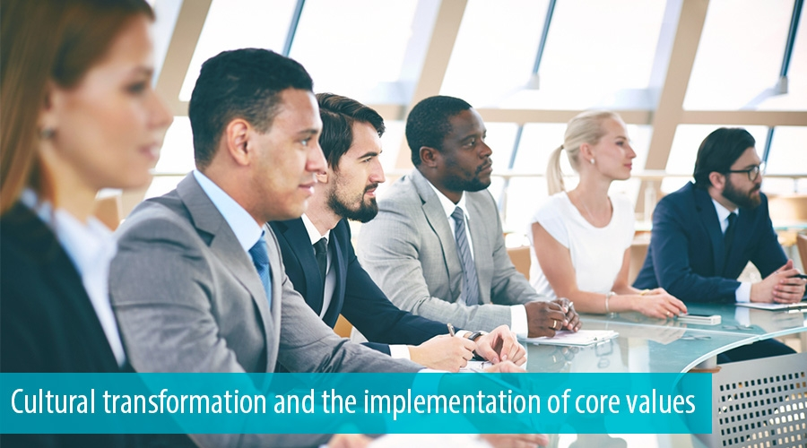 Cultural transformation and the implementation of core values