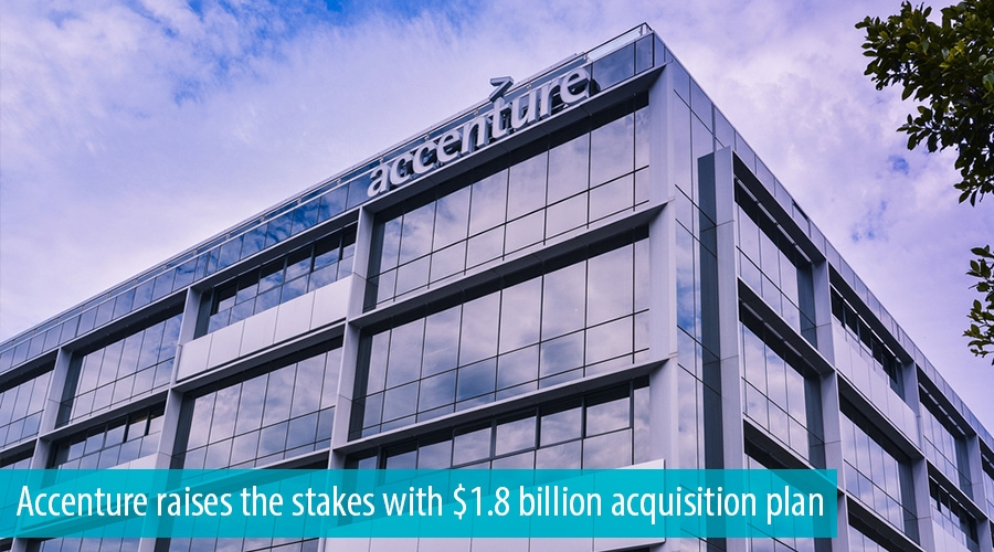 Accenture raises the stakes with 1.8 billion acquisition plan