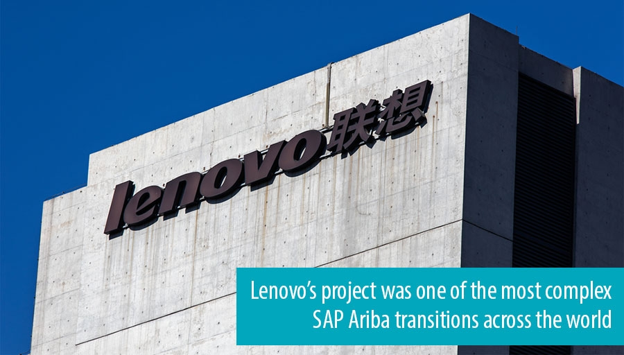 Lenovo's project was one of the most complex SAP Ariba transition across the world