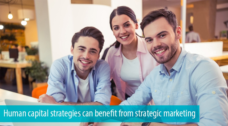 Human capital strategies can benefit from strategic marketing