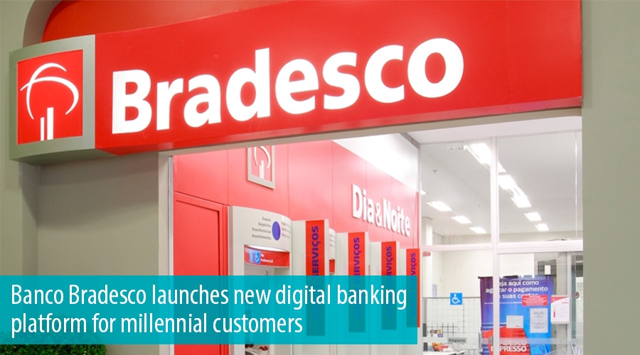 Banco Bradesco launches new digital banking platform for millennial customers