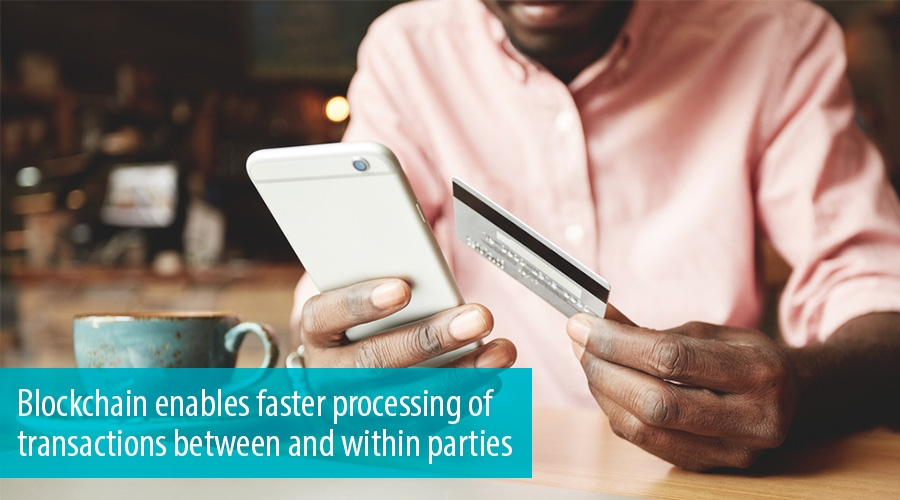 Blockchain enables faster processing of transactions between and within parties