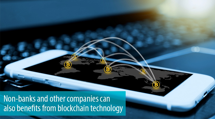Non-banks and other companies can also benefits from blockchain technology