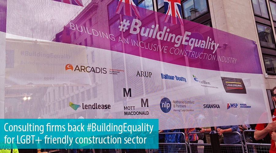 Consulting firms back #BuildingEquality for LGBT+ friendly construction sector