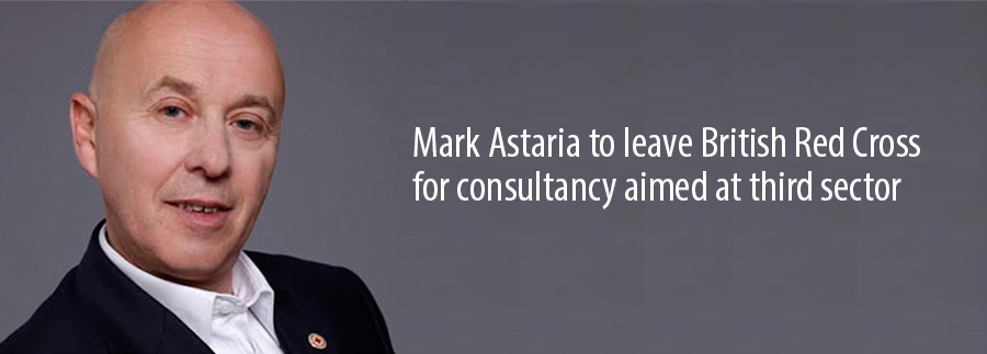 Mark Astaria to leave British Red Cross for consultancy aimed at third sector