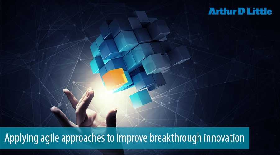 Applying agile approaches to improve breakthrough innovation