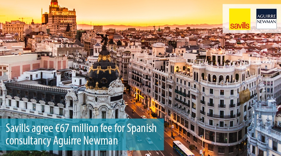 Savills agree €67 million fee for Spanish consultancy Aguirre Newman