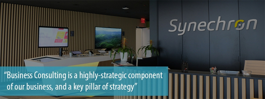 Business Consulting is a highly-strategic component    of our business, and a key pillar of strategy at Synechron