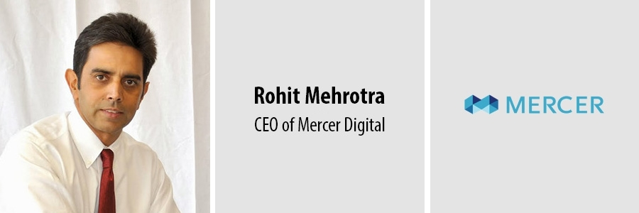 Rohit Mehrotra - CEO of Mercer Digital