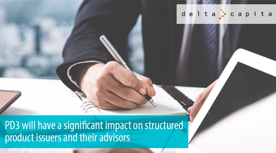 PD3 will have a significant impact on structured product issuers and their advisors