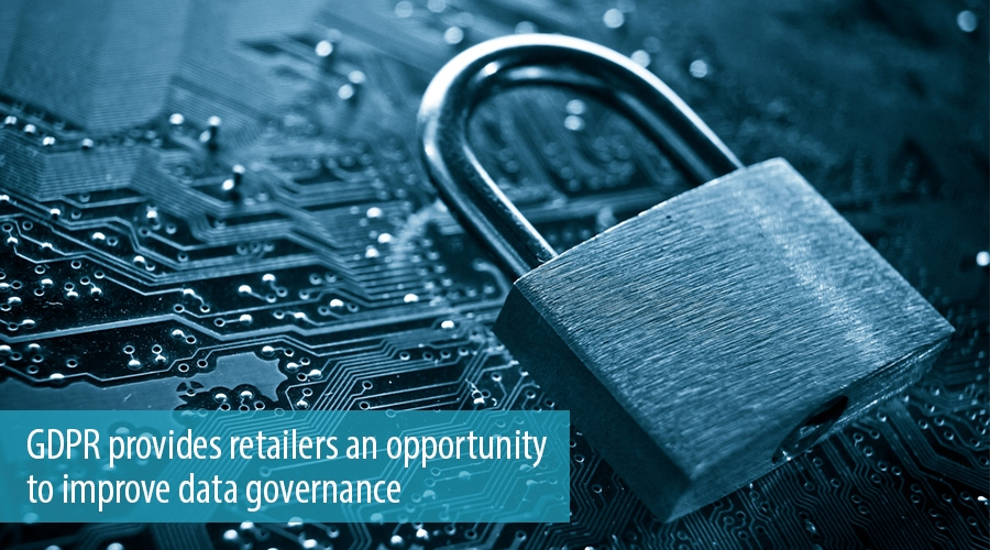 GDPR provides retailers an opportunity to improve data governance