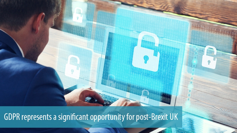 GDPR represents a significant opportunity for post-Brexit UK