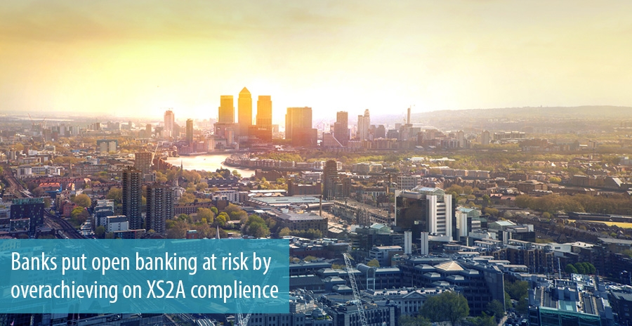 Banks put open banking at risk by overachieving on XS2A complience