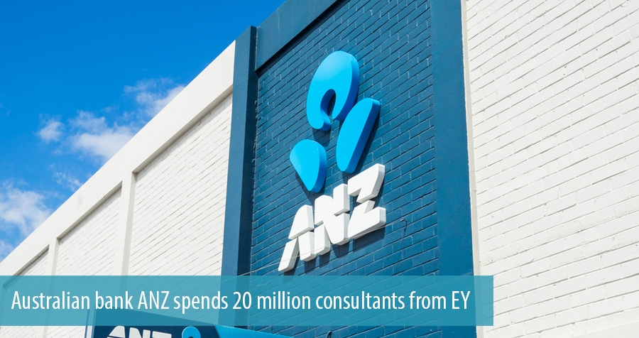Australian bank ANZ spends 20 million consultants from EY