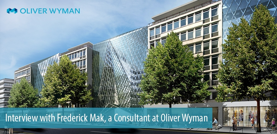 Interview with Frederick Mak, a Consultant at Oliver Wyman