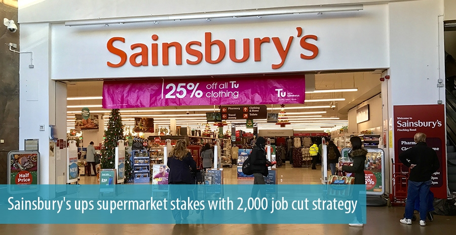 Sainsbury's ups supermarket stakes with 2,000 job cut strategy