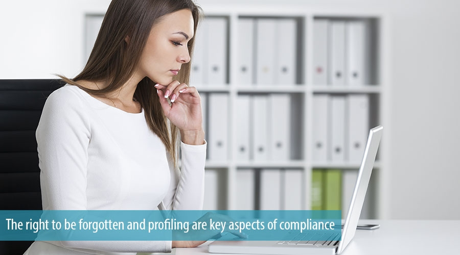 The right to be forgotten and Profiling are key aspects of compliance
