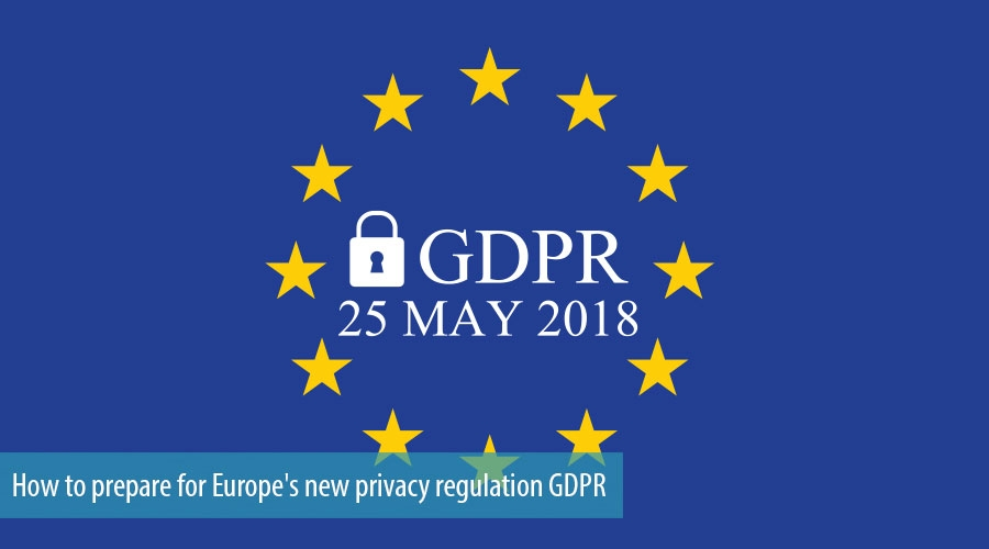 How to prepare for Europe's new privacy regulation GDPR