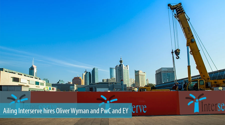 Ailing Interserve hires Oliver Wyman, PwC and EY
