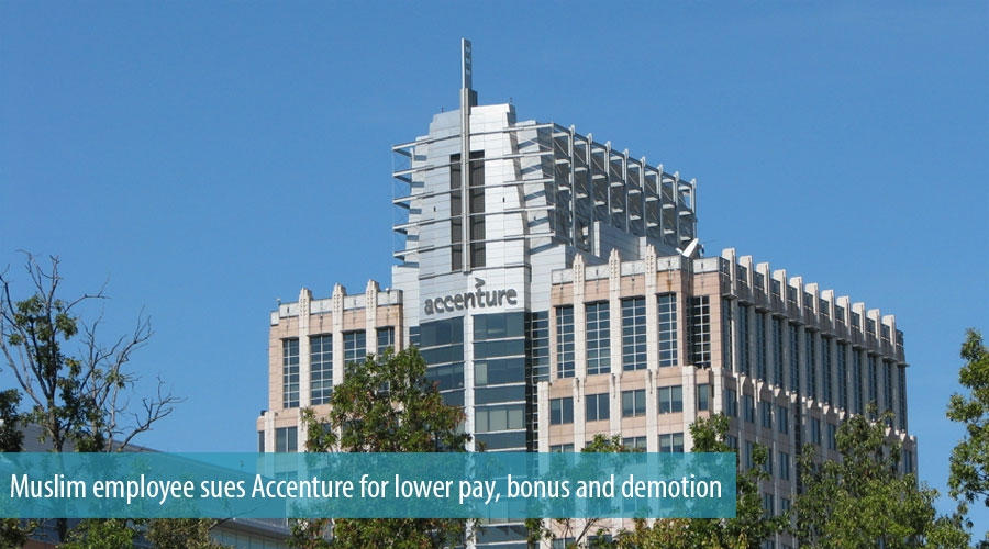 Muslim employee sues Accenture for lower pay, bonus and demotion