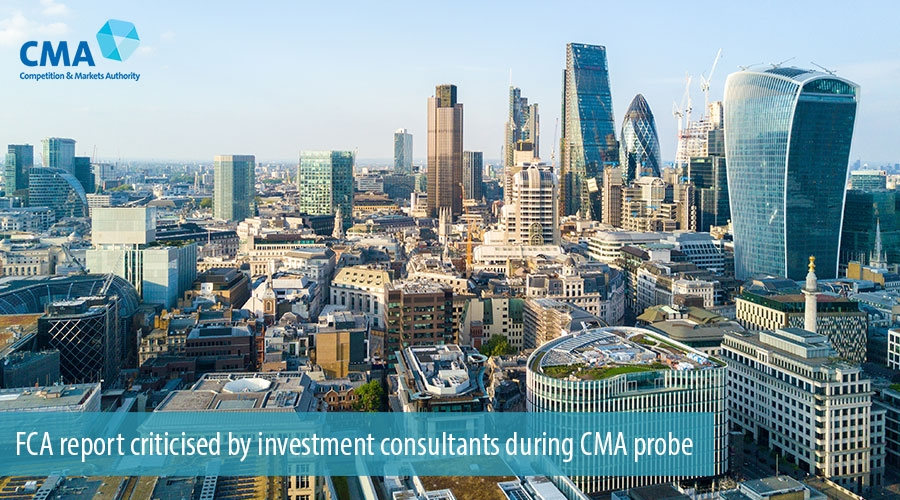 FCA report criticised by investment consultants during CMA probe